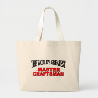 The World's Greatest Master Craftsman Large Tote Bag
