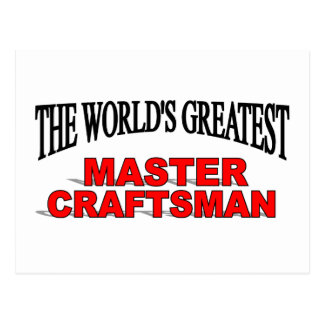 The World's Greatest Master Craftsman Postcard