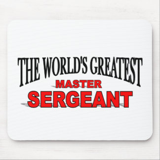 The World's Greatest Master Sergeant Mouse Pad