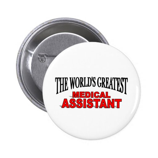 The World's Greatest Medical Assistant Pinback Buttons