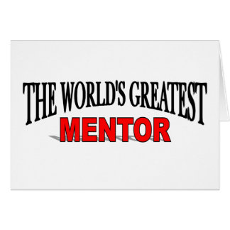 The World's Greatest Mentor Greeting Cards