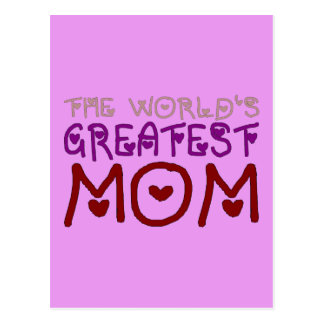 The World's Greatest Mom (Mother's Day & Birthday) Postcard