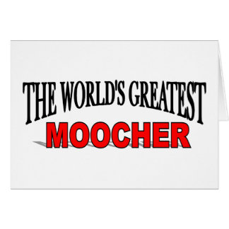 The World's Greatest Moocher Card