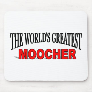 The World's Greatest Moocher Mouse Pad