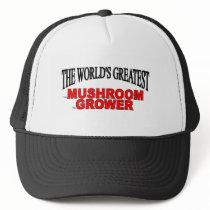 The World's Greatest Mushroom Grower Trucker Hat