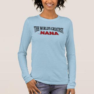 The World's Greatest Nana Long Sleeve T-Shirt