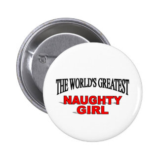 The World's Greatest Naughty Girl Pinback Button
