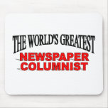 The World's Greatest Newspaper Columnist Mouse Pad