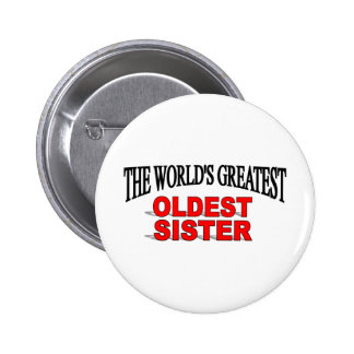 The World's Greatest Oldest Sister Pinback Button