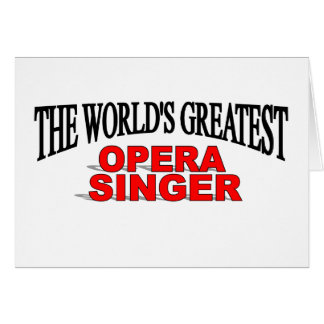 The World's Greatest Opera Singer Card