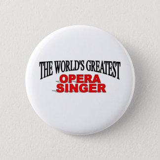 The World's Greatest Opera Singer Pinback Button