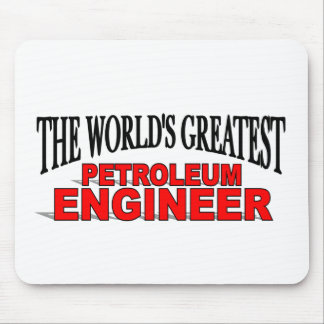 The World's Greatest Petroleum Engineer Mouse Pad