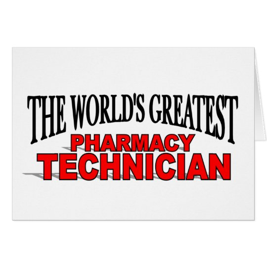 The World's Greatest Pharmacy Technician Card