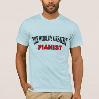 The World's Greatest Pianist T-Shirt