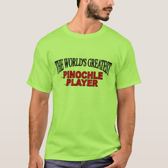 The World's Greatest Pinochle Player T-Shirt