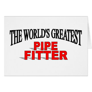 The World's Greatest Pipe Fitter Card
