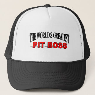 The World's Greatest Pit Boss Trucker Hat
