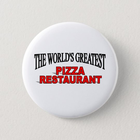 The World's Greatest Pizza Restaurant Button