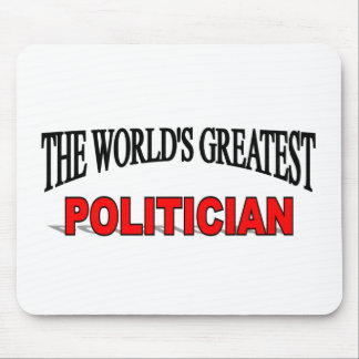 The World's Greatest Politician Mouse Pad