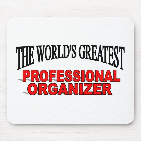 The World's Greatest Professional Organizer Mouse Pad