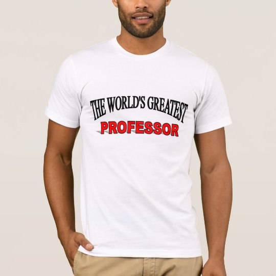 The World's Greatest Professor T-Shirt