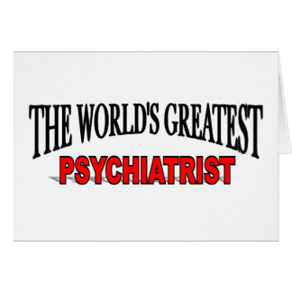 The World's Greatest Psychiatrist Card