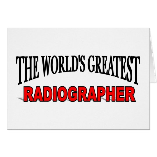 The World's Greatest Radiographer Card