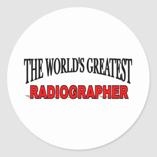 The World's Greatest Radiographer Round Stickers