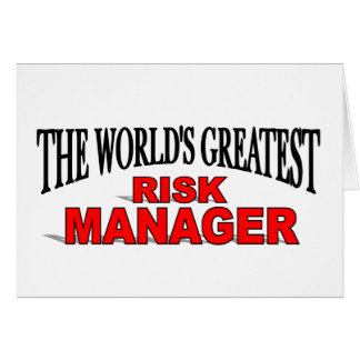 The World's Greatest Risk Manager Greeting Card