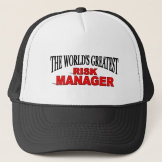 The World's Greatest Risk Manager Trucker Hat