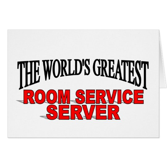 The World's Greatest Room Service Server Card