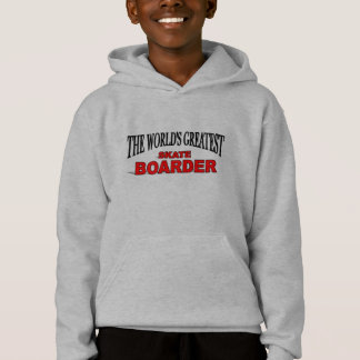 The World's Greatest Skate Boarder Hoodie