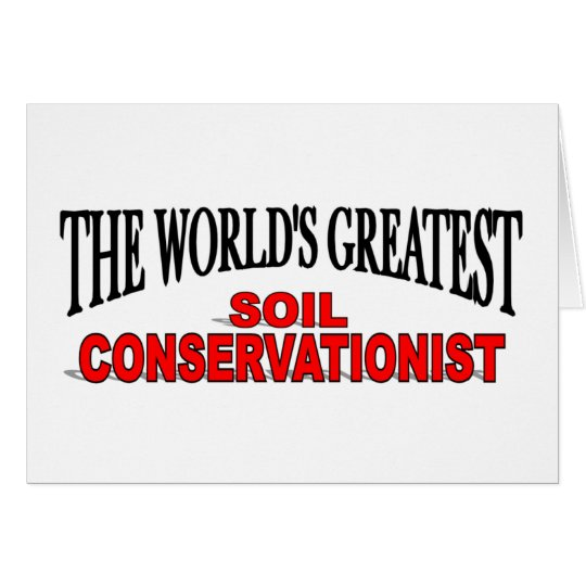 The World's Greatest Soil Conservationist Card