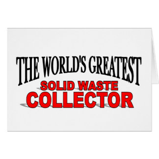 The World's Greatest Solid Waste Collector Card