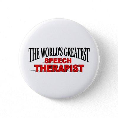 the_worlds_greatest_speech_therapist_button-p145865102452056854t5sj_400.jpg