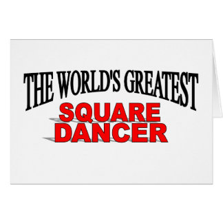 The World's Greatest Square Dancer Card