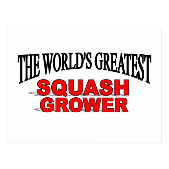 The World's Greatest Squash Grower Postcard