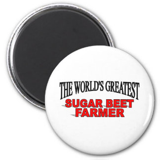 The World's Greatest Sugar Beet Farmer 2 Inch Round Magnet