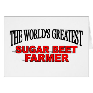 The World's Greatest Sugar Beet Farmer Card