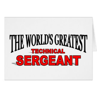 The World's Greatest Technical Sergeant Card