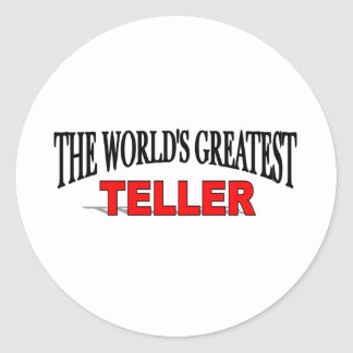 The World's Greatest Teller Classic Round Sticker