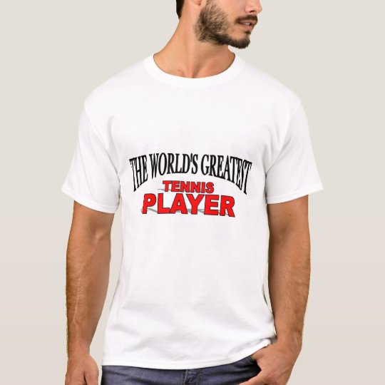 The World's Greatest Tennis Player T-Shirt