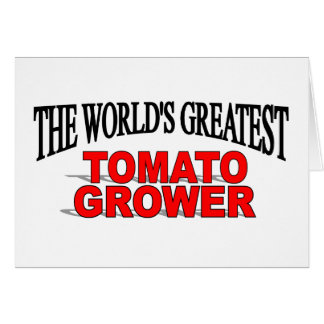 The World's Greatest Tomato Grower Card