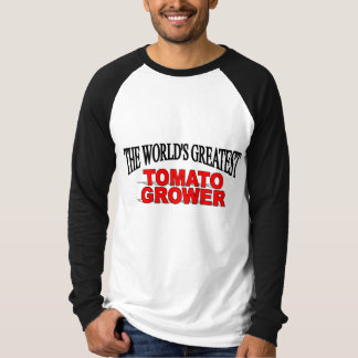The World's Greatest Tomato Grower Shirt