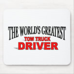The World's Greatest Tow Truck Driver Mouse Pad
