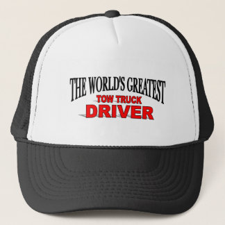 The World's Greatest Tow Truck Driver Trucker Hat