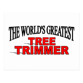 The World's Greatest Tree Trimmer Postcard