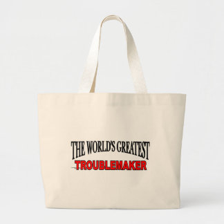 The World's Greatest Troublemaker Tote Bag