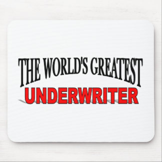 The World's Greatest Underwriter Mouse Pad