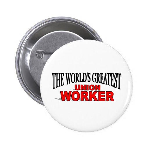 The World's Greatest Union Worker Button